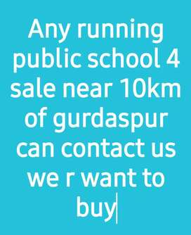 Any running school 4 sale near gurdaspur we want to buy