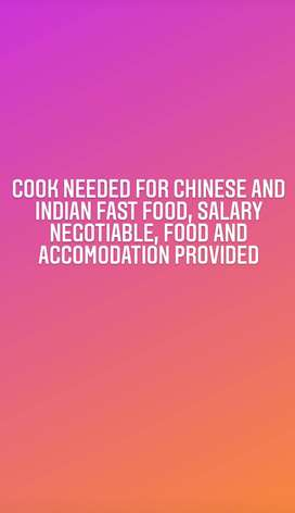 Cook for chinese and Indian fast food (Both seperate)