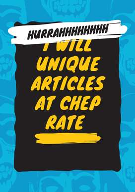 i will write Unique Article in cheap Rates