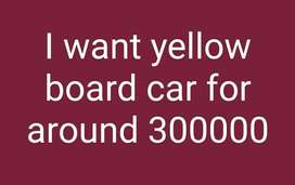 i want yellow board car,around 3 lacs