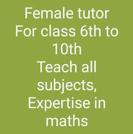 Female tutor/tution teacher for class 6th to 10th