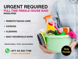 Required Full Time FEMALE House Maid + Cleaning + Cooking
