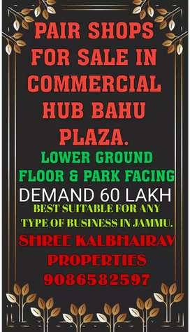 PAIR SHOPS FOR SALE IN NORTH BLOCK BAHU PLAZA JAMMU LOWER GROUND FLOOR