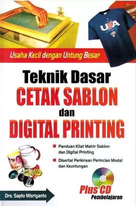 Teknik dasar cetak sablon dan digital printing - Drs.Sapto misriyanto.