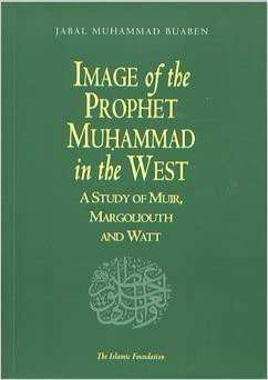 Image of the Prophet Muhammad in the West: A Study of Muir, Margoliout
