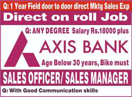 axis bank sales officer 1yr experience  with degree must carry orginal