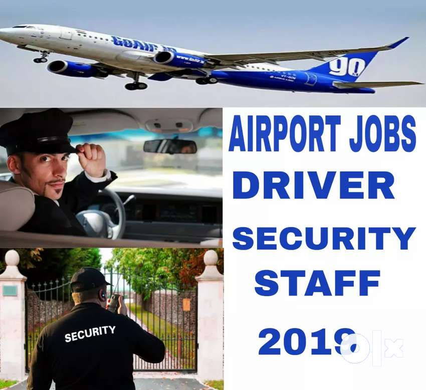 Hiring in Airport Driver and Security Staff 0