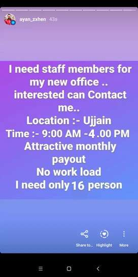 Need 16 person new staff of office... interested person can apply me